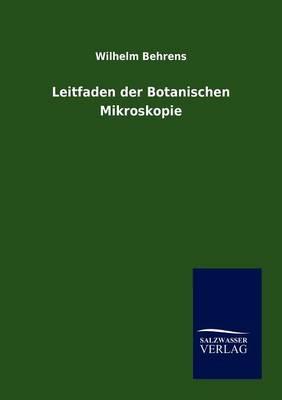Leitfaden Der Botanischen Mikroskopie (Paperback)