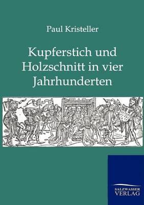 Kurperschnitt Und Holzschnitt in Vier Jahrhunderten (Paperback)