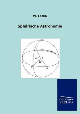 Spharische Astronomie (Paperback)