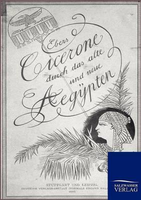 Cicerone Durch Das Alte Und Neue Agypten (Paperback)