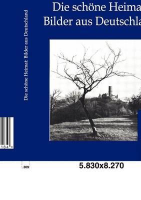 Die Schone Heimat: Bilder Aus Deutschland (Paperback)