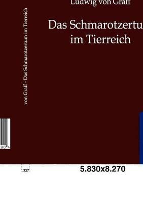 Das Schmarotzertum Im Tierreich (Paperback)