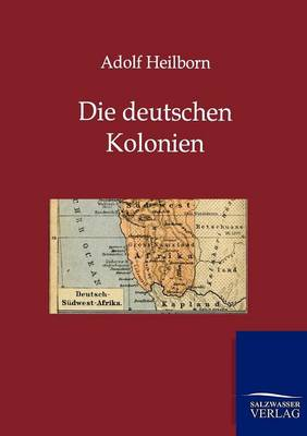 Die Deutschen Kolonien (Land Und Leute) (Paperback)