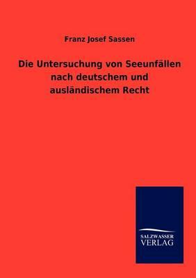 Die Untersuchung Von Seeunfallen Nach Deutschem Und Auslandischem Recht (Paperback)