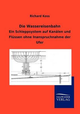 Die Wassereisenbahn (Paperback)