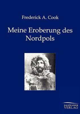 Meine Eroberung Des Nordpols (Paperback)