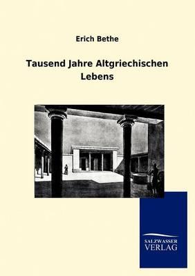 Tausend Jahre Altgriechischen Lebens (Paperback)