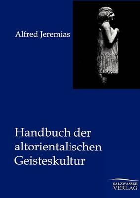 Handbuch Der Altorientalischen Geisteskultur (Paperback)