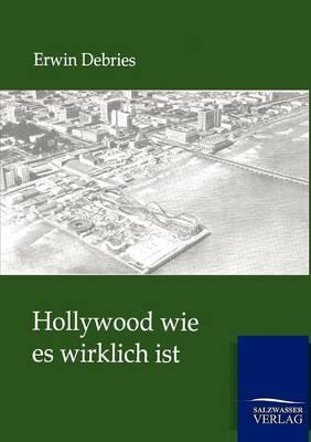 Hollywood Wie Es Wirklich Ist (Paperback)