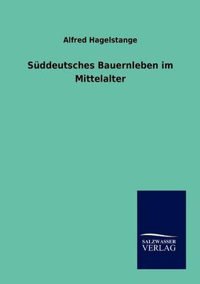 Suddeutsches Bauernleben Im Mittelalter (Paperback)