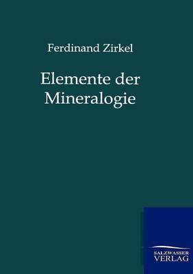 Elemente Der Mineralogie (Paperback)