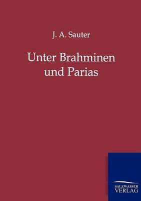 Unter Brahminen Und Parias (Paperback)