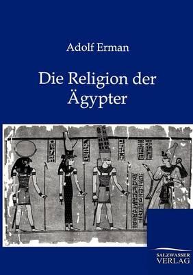 Die Religion Der Agypter (Paperback)