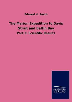 The Marion Expedition to Davis Strait and Baffin Bay (Paperback)