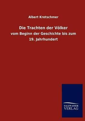 Die Trachten Der Voelker (Paperback)