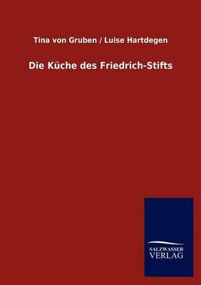Die Kuche Des Friedrich-Stifts (Paperback)