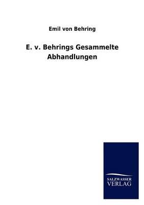 E. V. Behrings Gesammelte Abhandlungen (Paperback)