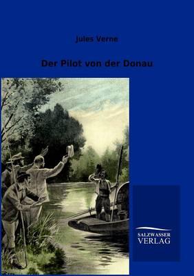 Der Pilot Von Der Donau (Paperback)