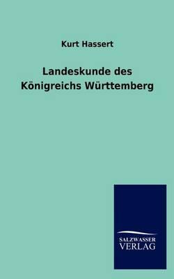 Landeskunde Des K Nigreichs W Rttemberg (Paperback)
