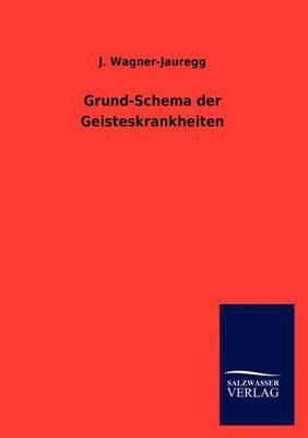 Grund-Schema Der Geisteskrankheiten (Paperback)
