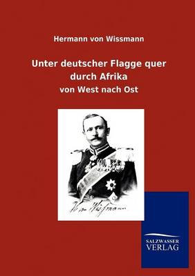 Unter Deutscher Flagge Quer Durch Afrika (Paperback)