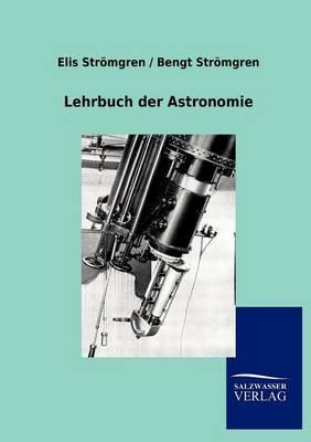 Lehrbuch Der Astronomie (Paperback)