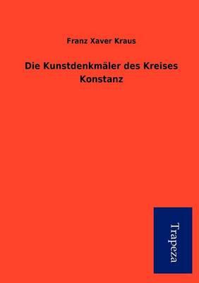 Die Kunstdenkm Ler Des Kreises Konstanz (Paperback)