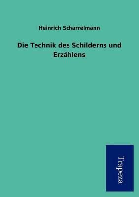 Die Technik Des Schilderns Und Erz Hlens (Paperback)