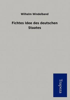 Fichtes Idee Des Deutschen Staates (Paperback)