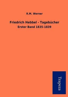 Friedrich Hebbel - Tageb Cher (Paperback)
