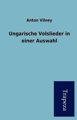 Ungarische Volslieder in Einer Auswahl (Paperback)