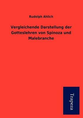 Vergleichende Darstellung Der Gotteslehren Von Spinoza Und Malebranche (Paperback)