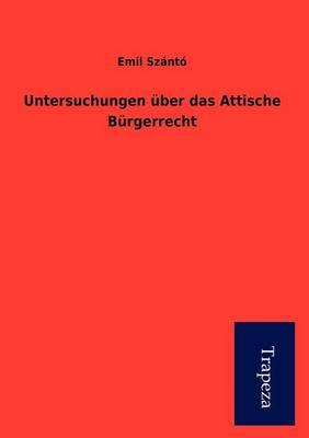 Untersuchungen Ber Das Attische B Rgerrecht (Paperback)
