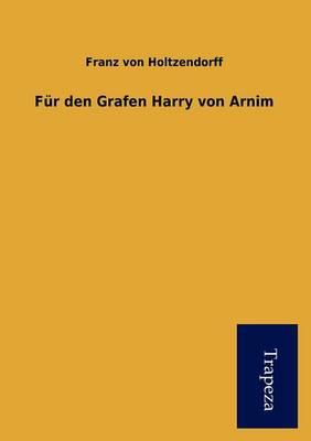 F R Den Grafen Harry Von Arnim (Paperback)