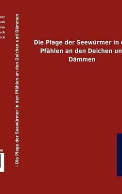 Die Plage Der Seew Rmer in Den Pf Hlen an Den Deichen Und D Mmen (Hardback)