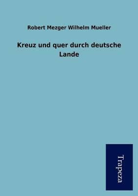 Kreuz Und Quer Durch Deutsche Lande (Paperback)