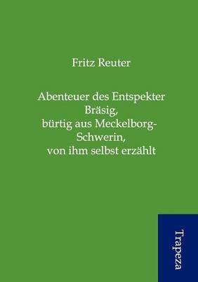 Abenteuer Des Entspekter Br Sig, B Rtig Aus Meckelborg-Schwerin, Von Ihm Selbst Erz Hlt (Paperback)