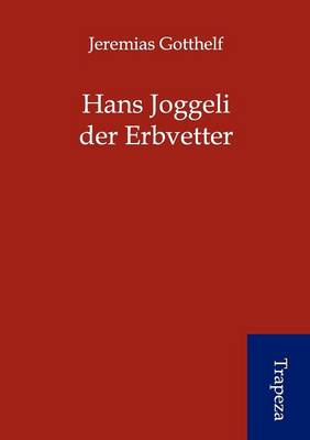 Hans Joggeli Der Erbvetter (Paperback)