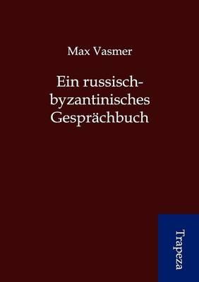 Ein Russisch-Byzantinisches Gespr Chbuch (Paperback)