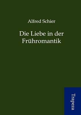 Die Liebe in Der Fr Hromantik (Paperback)