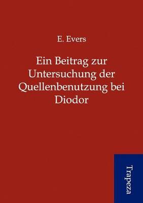 Ein Beitrag Zur Untersuchung Der Quellenbenutzung Bei Diodor (Paperback)