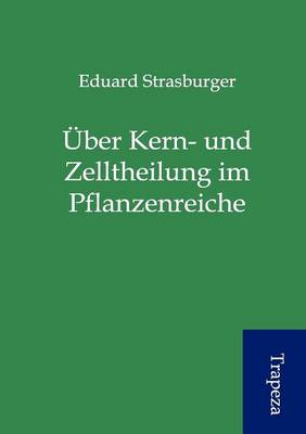 Ber Kern- Und Zelltheilung Im Pflanzenreiche (Paperback)