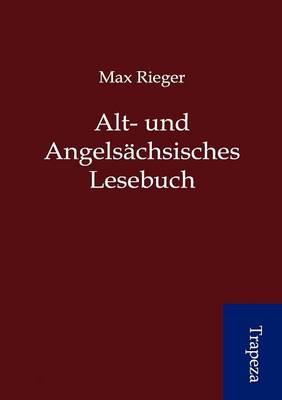 Alt- Und Angels Chsisches Lesebuch (Paperback)