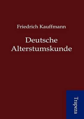 Deutsche Altertumskunde (Paperback)