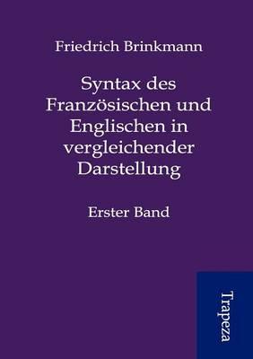 Syntax Des Franz Sischen Und Englischen in Vergleichender Darstellung (Paperback)