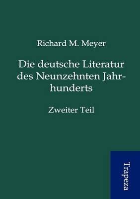 Die Deutsche Literatur Des Neunzehnten Jahrhunderts (Paperback)