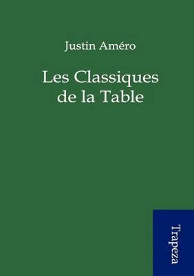 Les Classiques de La Table (Paperback)