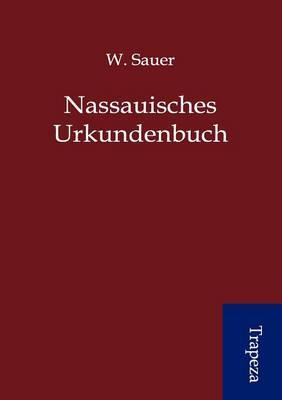 Nassauisches Urkundenbuch (Paperback)