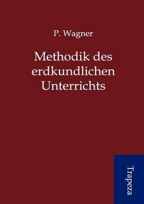 Methodik Des Erdkundlichen Unterrichts (Paperback)
