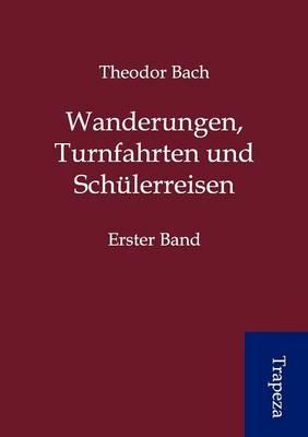 Wanderungen, Turnfahrten Und Sch Lerreisen (Paperback)